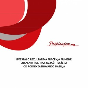 Report on results of the monitoring of local policies for protection of women from GBV in the Republic of Serbia