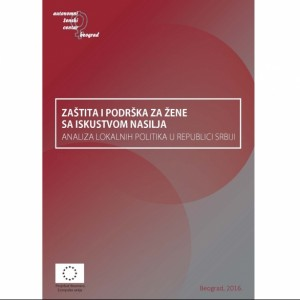 Protection and support to women who have experienced violence - the analysis of local policies in the Republic of Serbia
